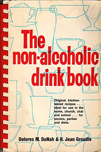 The Non-Alcoholic Drink Book: DuNah, Dolores M.