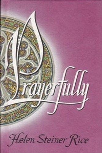 Prayerfully.: Helen Steiner Rice