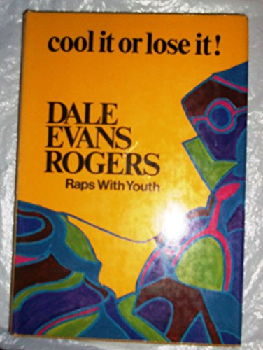 Cool It or Lose It!: Dale Evans: Dale Evans Rogers