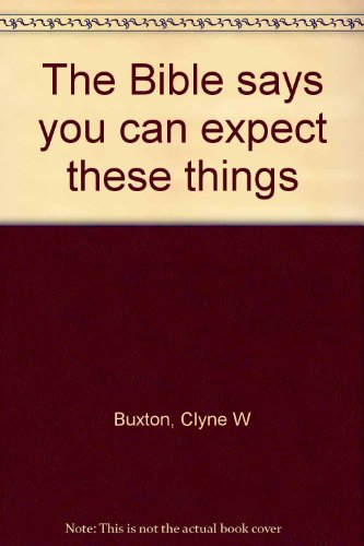 9780800705725: The Bible says you can expect these things