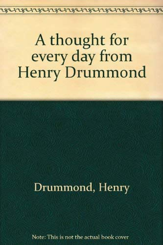 9780800705756: A thought for every day from Henry Drummond