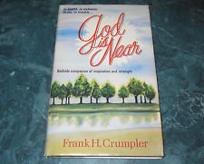 God is near;: Bedside companion of inspiration and strength: Crumpler, Frank H