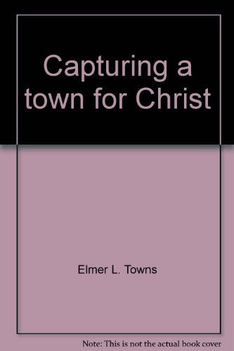 9780800706067: Capturing a Town for Christ