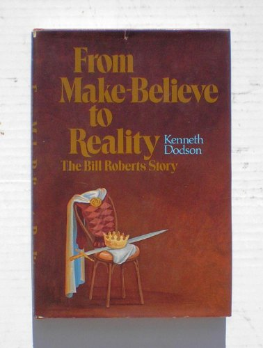 9780800706142: From make-believe to reality: The Bill Roberts story