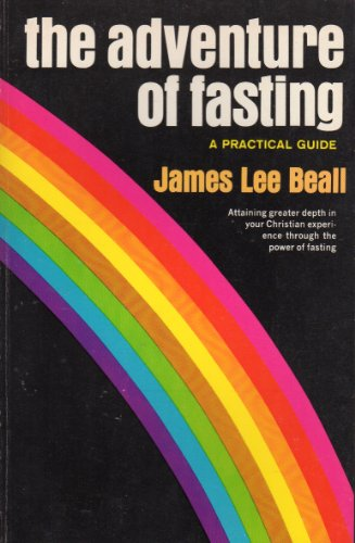 The Adventure of Fasting: James L. Beall