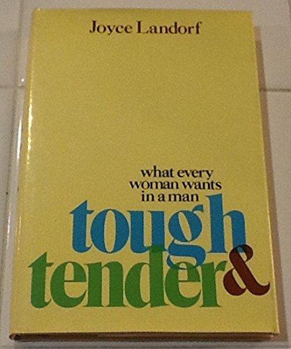 Tough & Tender: What Every Woman Wants: Landorf,Joyce