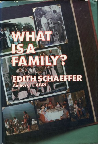 What is a Family?: Schaeffer, Edith
