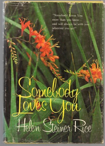 Somebody Loves You: Rice, Helen Steiner
