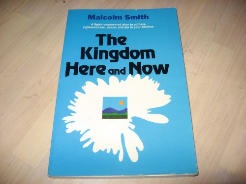 The Kingdom Here and Now.: Smith, Malcolm