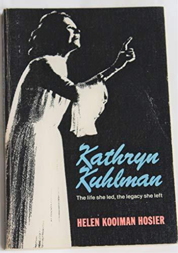 9780800708269: Kathryn Kuhlman: The Life She Led, the Legacy She Left