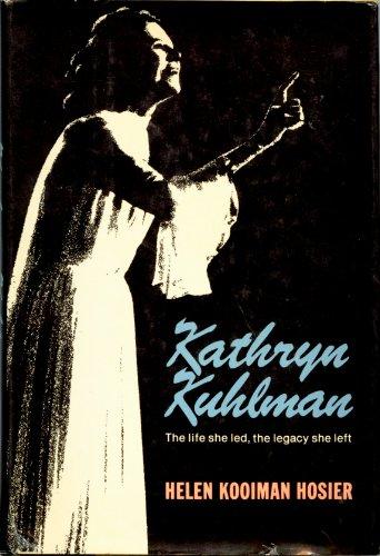 9780800708276: Kathryn Kuhlman: The life she led, the legacy she left