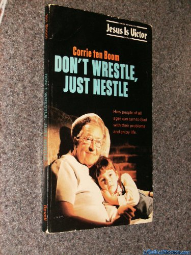 Don't Wrestle, Just Nestle: Corrie Ten Boom