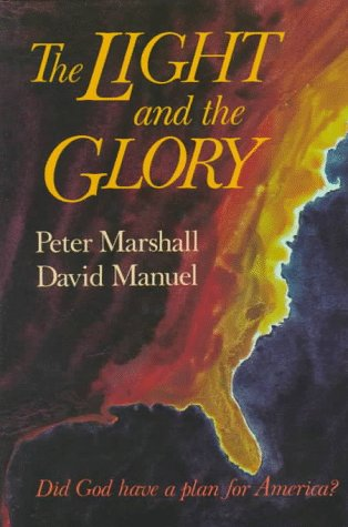 The Light and the Glory: Marshall, Peter and Manuel, David