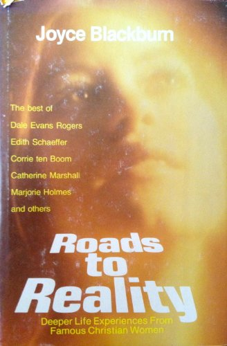 Roads to reality: Deeper life experiences from famous Christian women (0800708997) by Joyce editor Blackburn