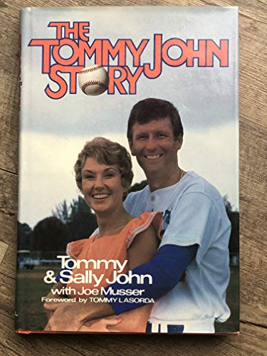 The Tommy John Story: John, Tommy; Musser,
