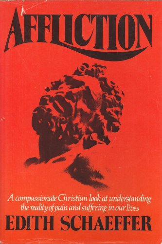 9780800709266: Affliction: A Compassionate Christian Look at Understanding the Reality of Pain and Suffering in Our Lives