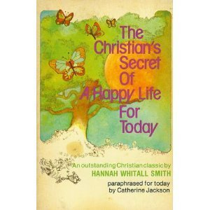 9780800709761: The Christian's secret of a happy life for today: A paraphrase of Hannah Whitall Smith's classic