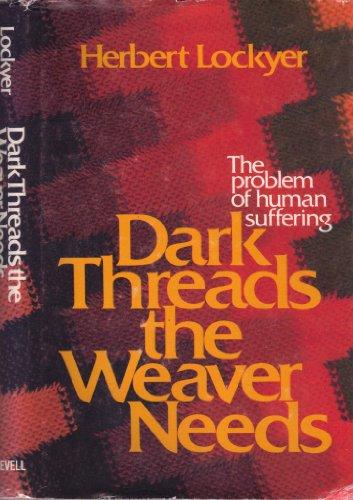 9780800709778: Dark threads the weaver needs