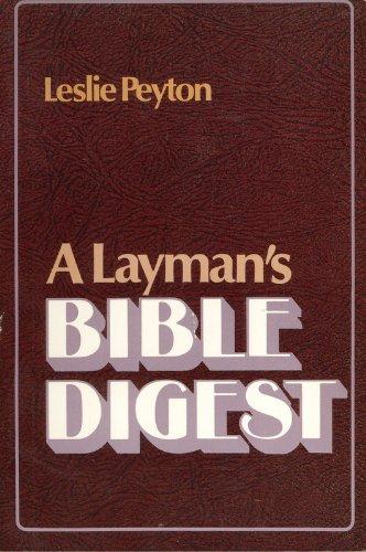A Layman's Bible Digest: Peyton, Leslie