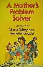 A Mother's Problem Solver: Imaginative Solutions for Life's Everyday Problems: Birkey, ...
