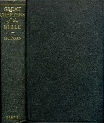 Great Chapters of the Bible: Evangelical Masterwork [religious Readings, Devotional study]: Morgan,...