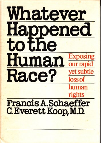 9780800710514: Whatever Happened to the Human Race?: Exposing Our Rapid Yet Subtle Loss of Human Rights