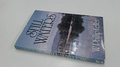 Still Waters: Keller, W. Phillip