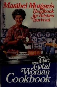 The total woman cookbook: Marabel Morgan's handbook: Marabel Morgan