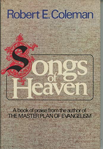 Songs of heaven (0800711076) by Coleman, Robert Emerson