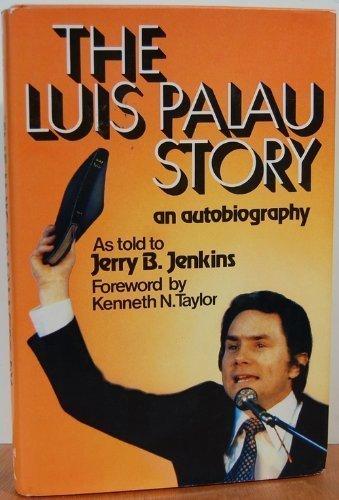 The Luis Palau story: Jenkins, Jerry B.