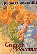 9780800712358: Crimson Mountain (Grace Livingston Hill Series)
