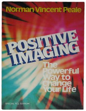 9780800712785: Positive Imaging: The Powerful Way to Change Your Life