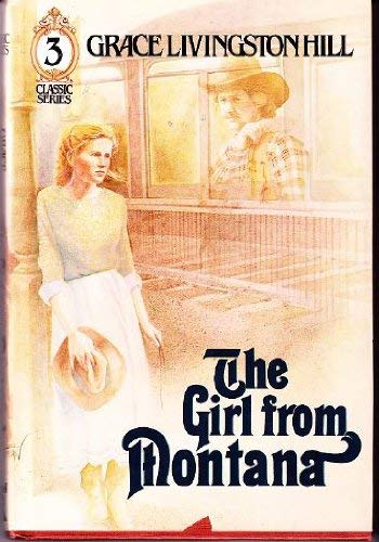 9780800713010: Grace Livingston Hill's The girl from Montana [and] A daily rate (Classic series)