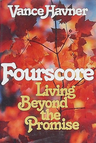 9780800713072: Fourscore: Living beyond the promise