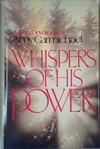 Whispers of His power (9780800713607) by Carmichael, Amy