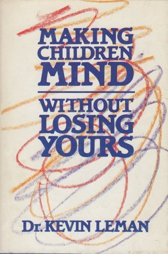 9780800713737: Making Children Mind Without Losing Yours