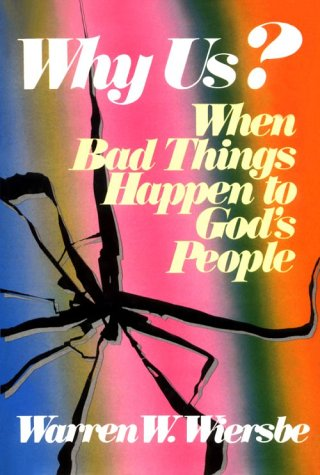 9780800713799: Why Us?: When Bad Things Happen to God's People