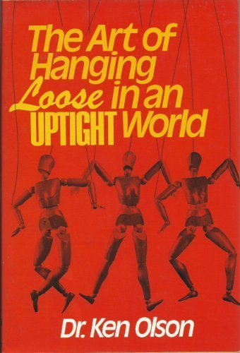 9780800713997: The Art of Hanging Loose in an Uptight World