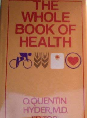 The Whole book of health: O. Quentin M.D. (Editor) Hyder