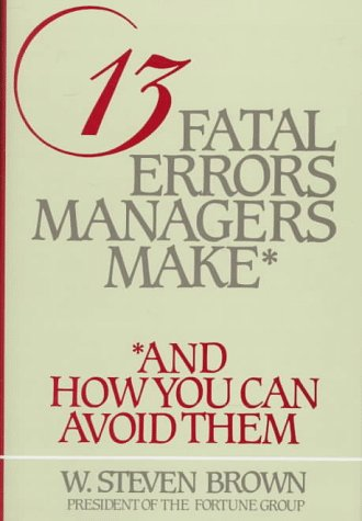 9780800714239: 13 Fatal Errors Managers Make, and How You Can Avoid Them