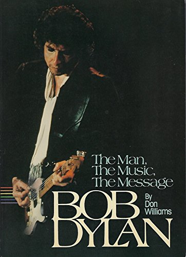 9780800714390: The Man, the Music, the Message: Bob Dylan