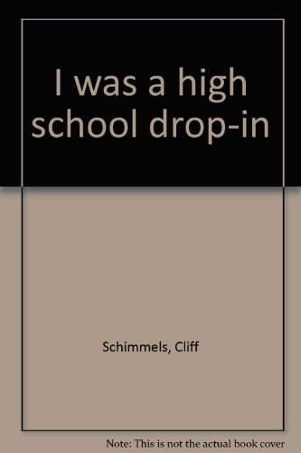 I was a high school drop-in (0800714539) by Cliff Schimmels