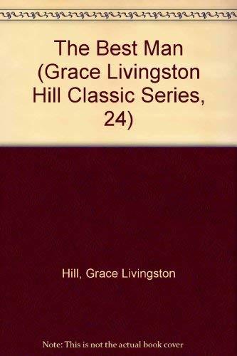 9780800714642: The Best Man (Grace Livingston Hill Classic Series, 24)