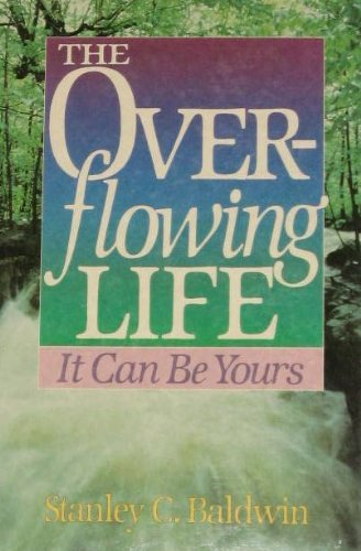 The Overflowing Life.: Baldwin, Stanley
