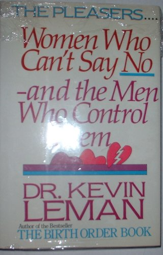 9780800715519: The Pleasers: Women Who Can't Say No-And the Men Who Control Them
