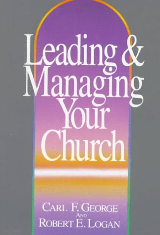 9780800715755: Leading and Managing Your Church