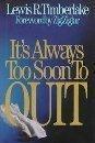 9780800715960: It's Always Too Soon to Quit