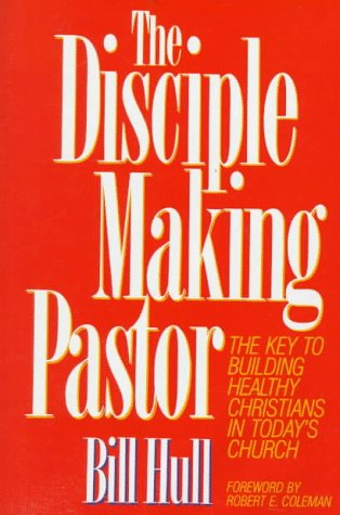 9780800716080: The Disciple Making Pastor