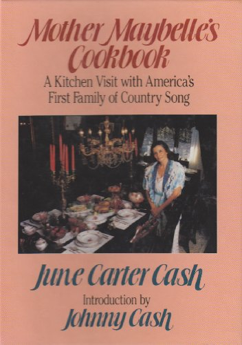 MOTHER MAYBELLE'S COOKBOOK: A Kitchen Visit with America's First Family of Country Song: ...