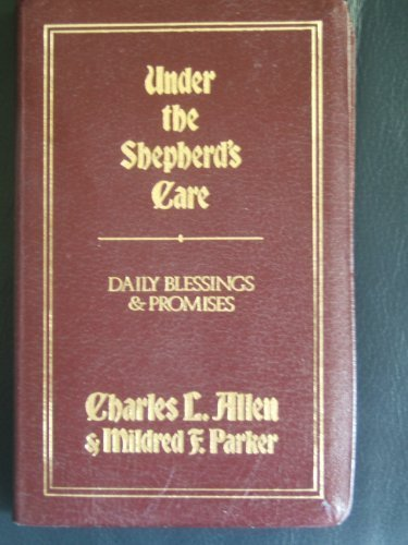 Under the Shepherd's Care (9780800716578) by Charles L. Allen; Mildred Parker